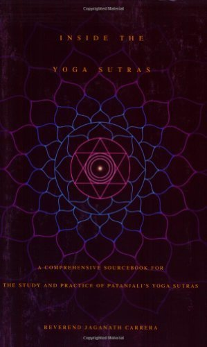 Inside the Yoga Sutras: A Comprehensive Sourcebook for the Study & Practice of Patanjali's Yoga…by Jaganath Carrera