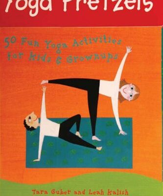 Yoga Pretzels (Yoga Cards) by Tara Guber