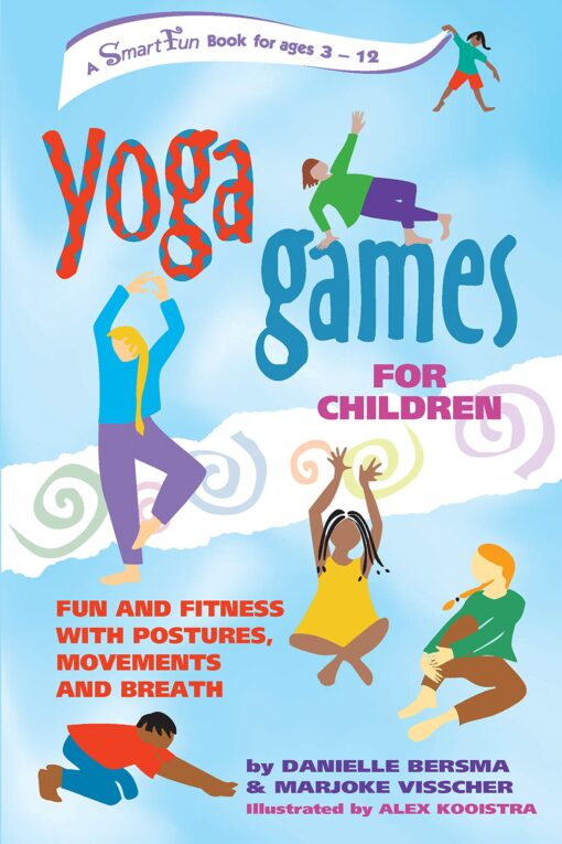 Yoga Games for Children: Fun and Fitness with Postures, Movements and Breath… by Danielle Bersma