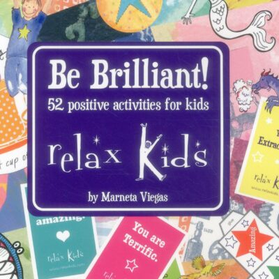Relax Kids - Be Brilliant!: 52 Positive Activities for Children by Marneta Viegas