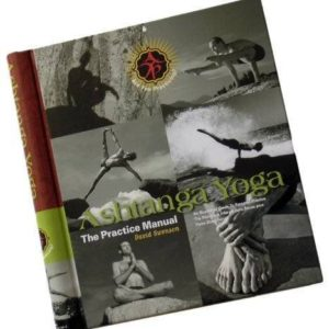 Ashtanga Yoga: The Practice Manual by David Swenson