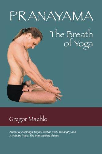 Pranayama The breath of yoga - Gregor Maehle