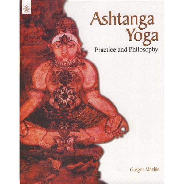 ) Ashtanga Yoga Practice and philosophy - Gregor Maehle