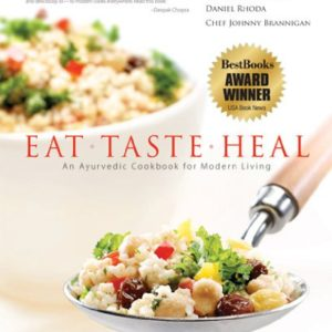 Eat-Taste-Heal: An Ayurvedic Cookbook for Modern Living by Thomas Yarema